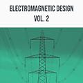 Electromagnetic Design Vol 2