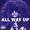 All Way Up 3