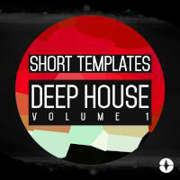 Short Templates: Deep House Volume 1