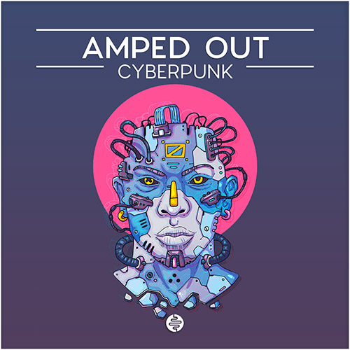 Amped Out Cyberpunk