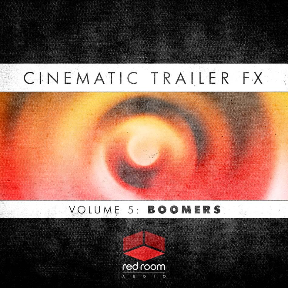 Cinematic Trailer FX Volume 5: Boomers