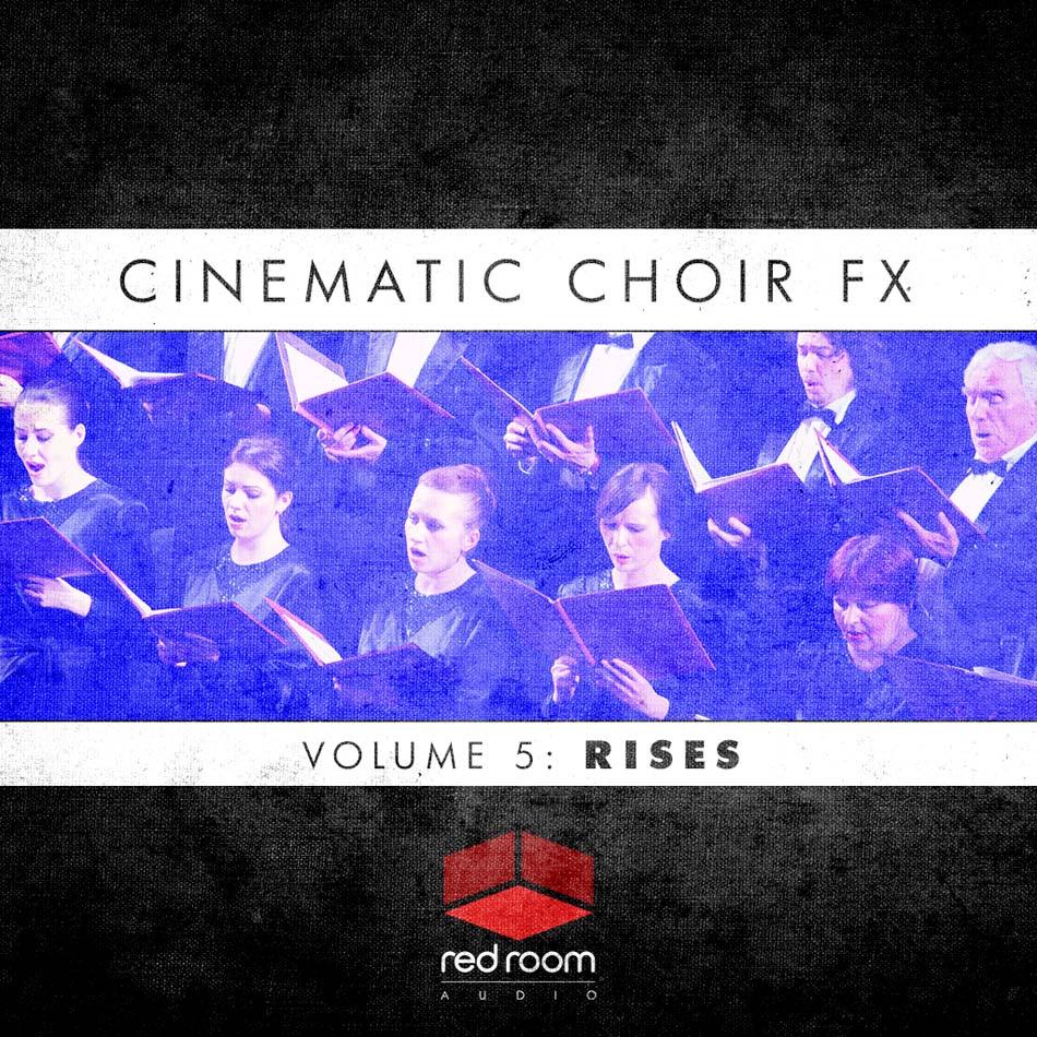 Cinematic Choir FX Volume 5: Rises