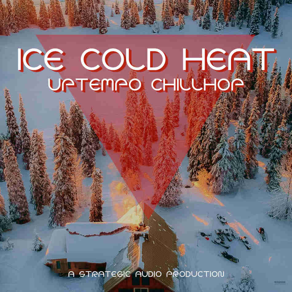 Ice Cold Heat: Uptempo Chillhop
