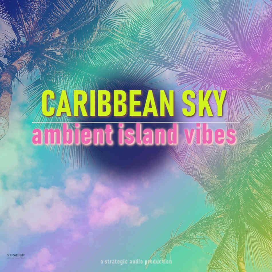 Caribbean Sky: Ambient Island Vibes