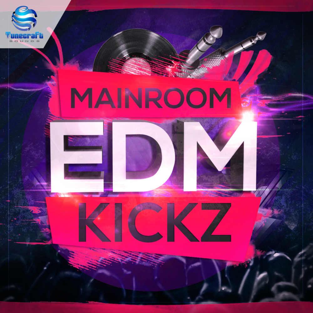 Mainroom EDM Kickz