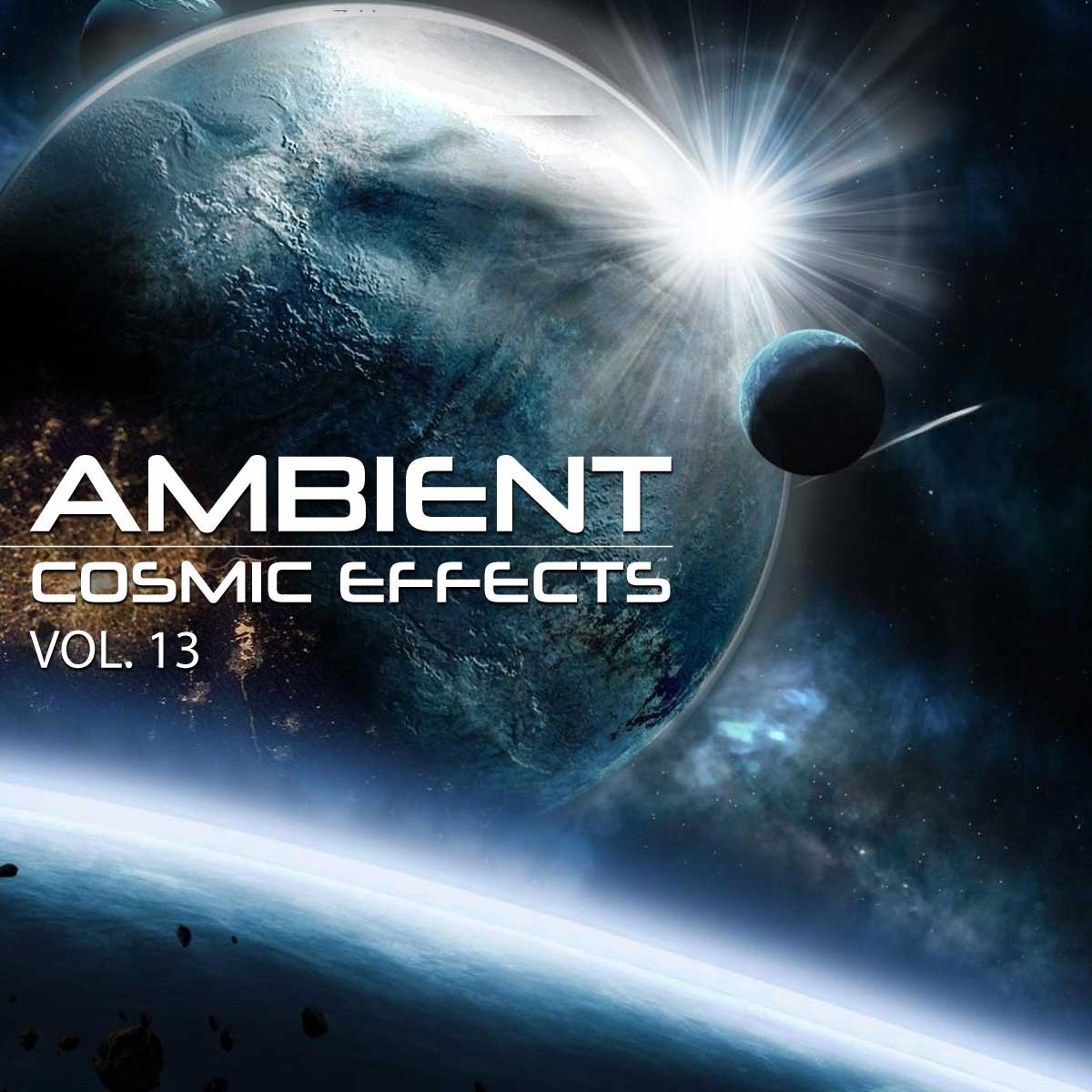 Ambient Cosmic Effects Vol 13