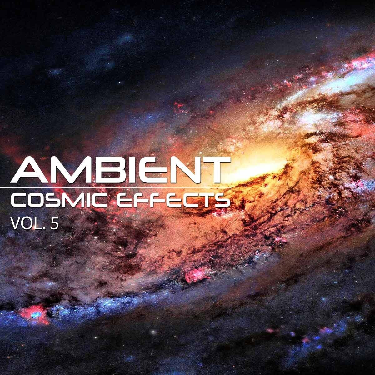 Ambient Cosmic Effects Vol 5