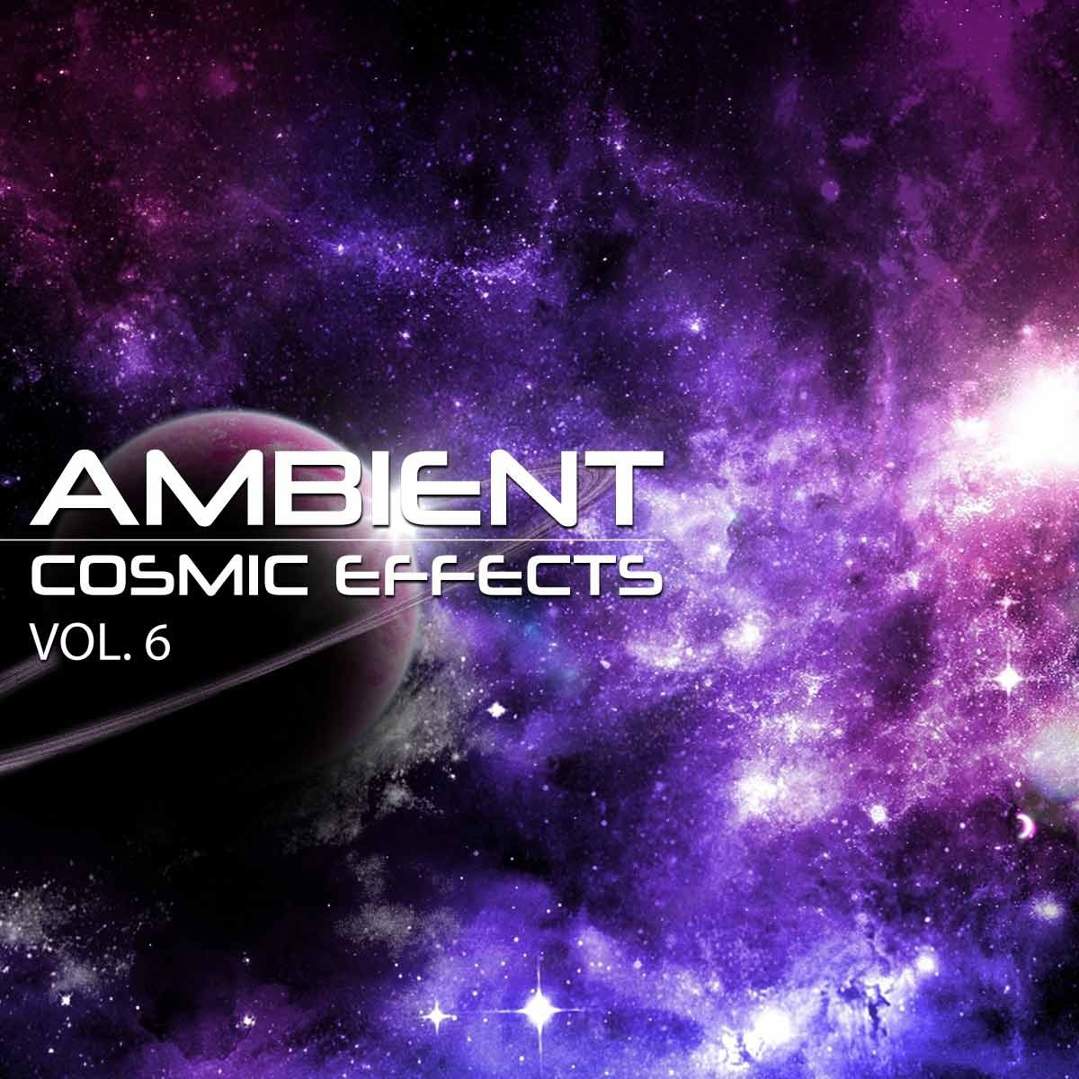Ambient Cosmic Effects Vol 6