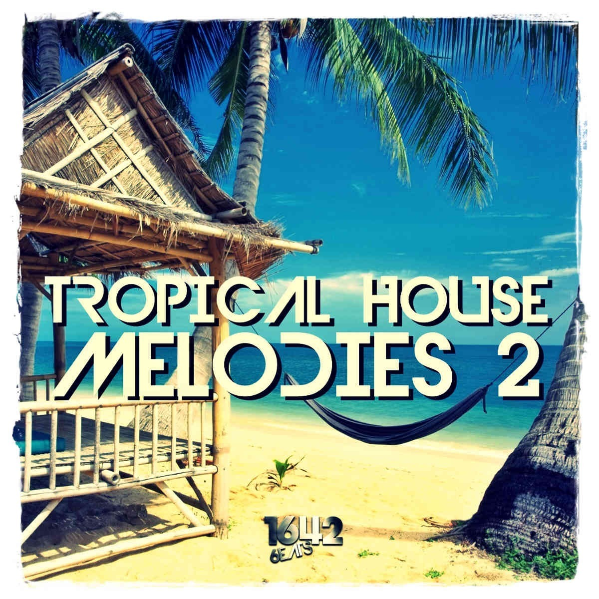 Tropical House Melodies 2